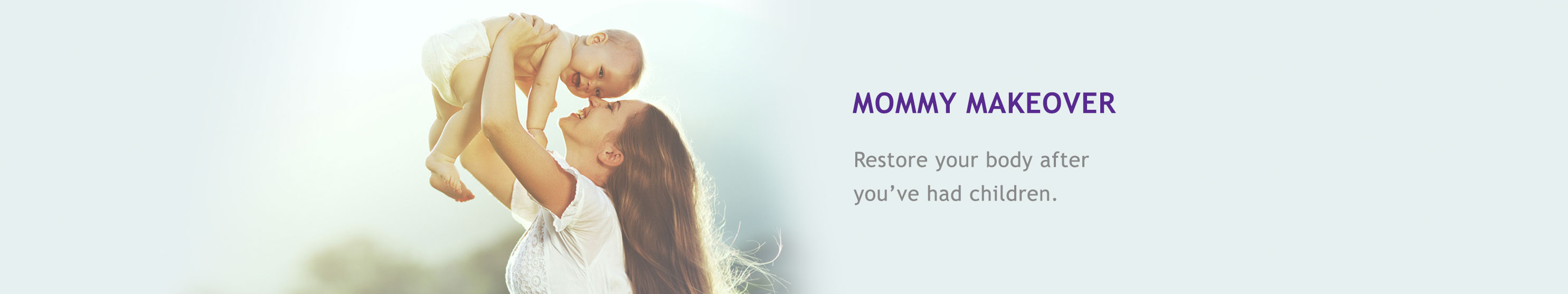 Mommy Makeover: Restore your body after you've had children